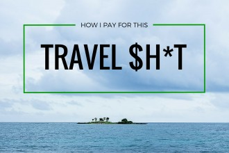 GreatDistances featured image - How I Pay for this Travel Shit. Sustain a life of travel.